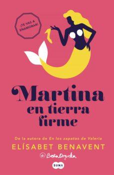 Pdf descargas gratuitas de libros MARTINA EN TIERRA FIRME (HORIZONTE MARTINA 2) de ELISABET BENAVENT in Spanish