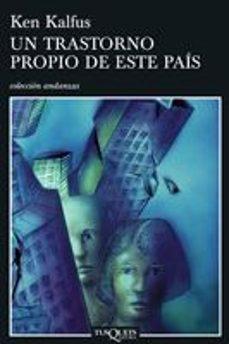 Descargas de libros de audio gratis UN TRASTORNO PROPIO DE ESTE PAIS 9788483830499 (Literatura española) MOBI RTF