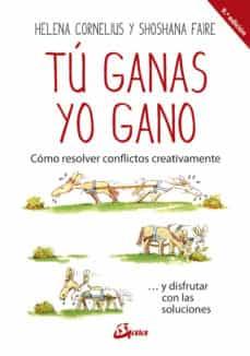 Ojpa.es Tu Ganas, Yo Gano: Como Resolver Conflictos Creativamentey Disfrutar Con Las Soluciones Image