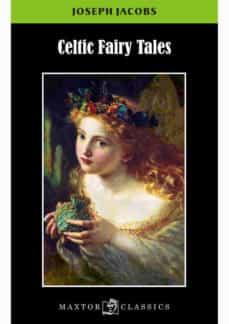 Leer libros gratis online sin descargar CELTIC FAIRY TALES 9788490019399 de JOSEPH JACOBS in Spanish PDF ePub RTF