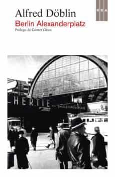 Berlin Alexanderplatz Alfred Doblin Comprar Libro 9788490065099