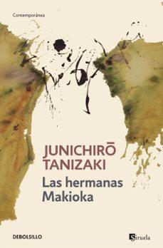 Descarga gratuita de libros de audio torrent LAS HERMANAS MAKIOKA 9788490322499 MOBI CHM (Literatura española) de JUNICHIRO TANIZAKI