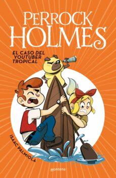 Debatecd.mx Perrock Holmes 6: El Caso Del Youtuber Tropical Image