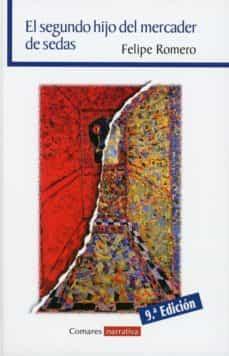 Descargas gratuitas de kindle book torrent EL SEGUNDO HIJO DEL MERCADER DE SEDAS iBook FB2 (Spanish Edition) 9788490456699 de FELIPE ROMERO