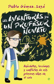 Cdaea.es Las Aventuras De Un Profesor Novato: Anecdotas, Lecciones Y Conflictos Image