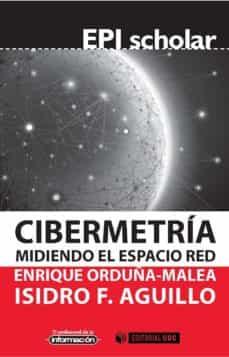 cibermetría. midiendo el espacio red (ebook)-enrique orduña malea-isidro f. aguillo caño-9788490645499