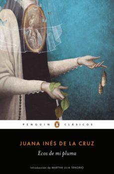 Descargar el libro joomla ECOS DE MI PLUMA 9788491053699 de SOR JUANA INES DE LA CRUZ (Literatura española)