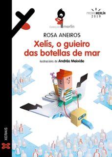 Descargar XELIS, O GUIEIRO DAS BOTELLAS DE MAR gratis pdf - leer online