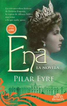 Libros descargables de amazon para kindle. ENA: LA NOVELA (Spanish Edition) de PILAR EYRE 9788491641599