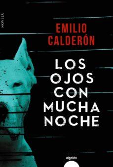 Descargar pda-ebook LOS OJOS CON MUCHA NOCHE de EMILIO CALDERON