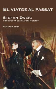 Descargando libros en pdf EL VIATGE AL PASSAT de STEFAN ZWEIG MOBI
