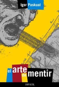 Ebook gratis italiano descargar ipad EL ARTE DE MENTIR 9788492476299  in Spanish de IGOR PASKUAL