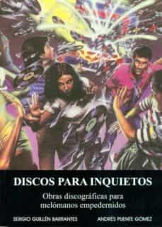 discos para inquietos: obras discograficas para melomanos empeder nidos-sergio guillen barrantes-andres puente gomez-9788493531799