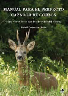 Cdaea.es Manual Para El Perfecto Cazador De Corzos O Cómo Tener ÉXito Con Con Los Duendes Del Bosque Image