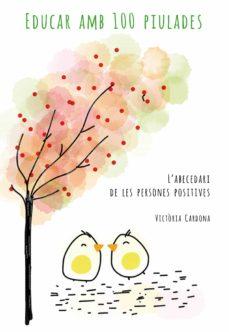 Ironbikepuglia.it Educar Amb 100 Piulades: L Abecedari De Les Persones Positives Image