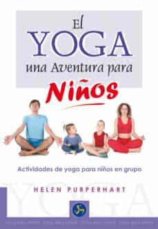 el yoga, una nueva aventura para niños. actividaes de yoga para n iños en grupo-helen puroerhart-9788495973399