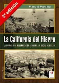 la california del hierro (2ª ed.): las minas y la modernizacion e conomica y social de vizcaya-manuel montero-9788496009899