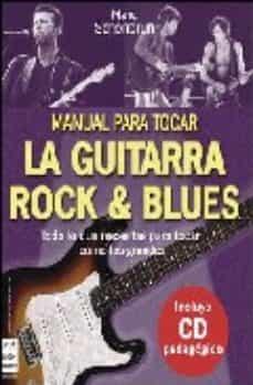 Descargar MANUAL PARA TOCAR LA GUITARRA: ROCK AND BLUES gratis pdf - leer online