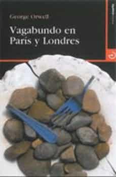 Ebooks para joomla descarga gratuita VAGABUNDO EN PARIS Y LONDRES en español PDB CHM 9788496675599 de GEORGE ORWELL