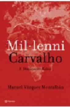 Libros gratis en línea que puedes descargar MIL·LENNI CARVALHO 1: DESTINACIO KABUL de MANUEL VAZQUEZ MONTALBAN 9788497081399 in Spanish