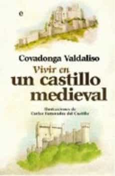 vivir en un castillo medieval-covadonga valdaliso-9788497348799
