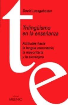 Descargar gratis libros electrónicos pda TRILINGUISMO EN LA ENSEÑANZA 9788497430999