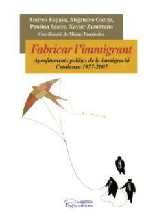 Srazceskychbohemu.cz Fabricar L Immigrant: Aprofitaments Politics De La Immigracio. Ca Talunya 1977-2007 Image