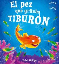 el pez que gritaba tiburon (cu-cu glups)-carmen gil-9788498251999