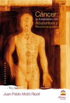 Descargar audio libro en francés gratis CANCER: SU TRATAMIENTO CON ACUPUNTURA Y PSICONEUROACUPUNTURA (2ª ED) de JUAN PABLO MOLTO RIPOLL