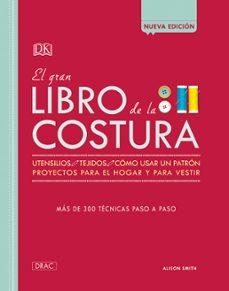 Descargando libros al rincón gratis EL GRAN LIBRO DE LA COSTURA NUEVA EDICION de ALISON SMITH (Spanish Edition) 9788498746099 iBook FB2