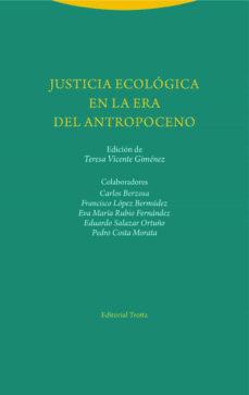 Descargar JUSTICIA ECOLOGICA EN LA ERA DEL ANTROPOCENO gratis pdf - leer online