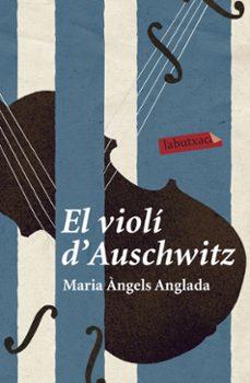 Descarga gratuita de libros electrónicos para reproductores de mp3. EL VIOLÍ D AUSCHWITZ FB2 RTF de MARIA ANGELS ANGLADA en español