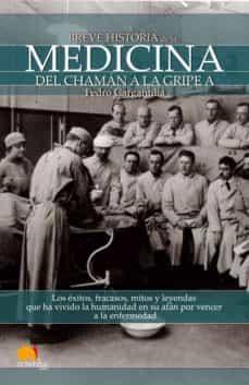 Gratis y libro electrónico y descarga BREVE HISTORIA DE LA MEDICINA: DEL CHAMAN A LA GRIPE A de PEDRO GARGANTILLA 9788499671499  (Literatura española)