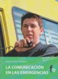 Descargar ebook de Android en pdf COMUNICACION EN LAS EMERGENCIAS (2ª ED.) in Spanish de ENRIQUE TADEO RODRIGUEZ