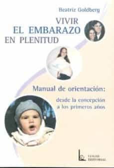 Titantitan.mx Vivir El Embarazo Con Plenitud: Manual De Orientacion, Desde La C Oncepcion A Los Primeros Años Image
