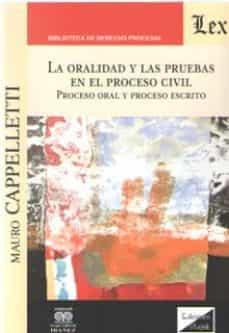Pdf ebooks búsqueda y descarga LA ORALIDAD Y LAS PRUEBAS EN EL PROCESO CIVIL de MAURO CAPPELLETTI en español 9789563927399