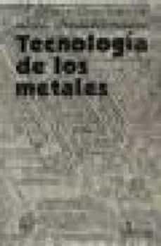 Descargar TECNOLOGIA DE LOS METALES gratis pdf - leer online