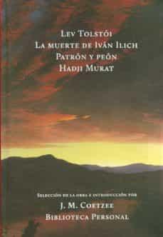 Descargador de libros de google books LA MUERTE DE IVAN ILICH; PATRON Y PEON; HADJI MURAT de LEV NIKOLAEVICH TOLSTOÏ  9789872989699 in Spanish