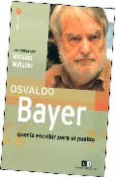 Emprende2020.es Osvaldo Bayer: Queria Escribir Para El Pueblo Image