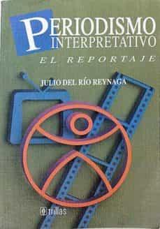 Emprende2020.es Periodismo Interpretativo. El Reportaje Image