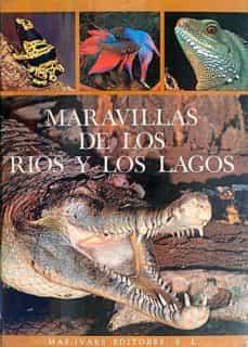 MARAVILLAS DE LOS RÍOS Y LOS LAGOS - VVAA | Triangledh.org