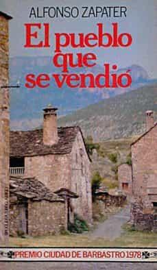 EL PUEBLO QUE SE VENDIÓ - ALFONSO, ZAPATER | Triangledh.org