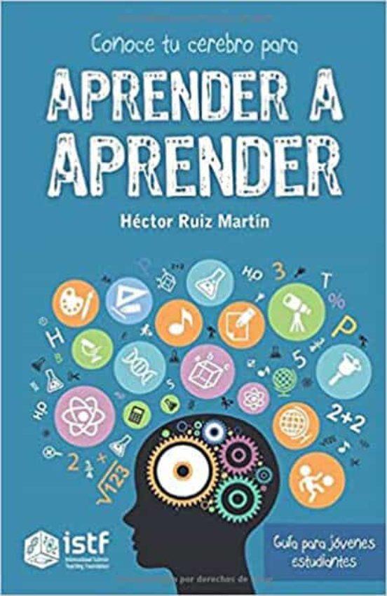 CONOCE TU CEREBRO PARA APRENDER A APRENDER | HECTOR RUIZ MARTIN | Casa del Libro