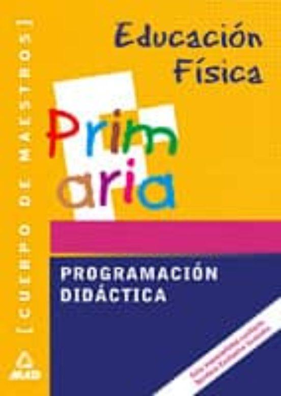 CUERPO DE MAESTROS: PROGRAMACION DIDACTICA: EDUCACION FISICA
