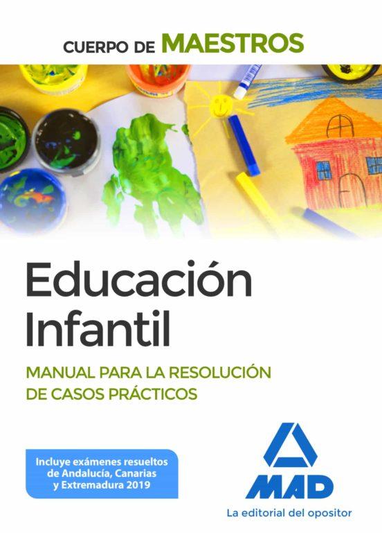 CUERPO DE MAESTROS EDUCACION INFANTIL: MANUAL PARA LA RESOLUCION DE CASOS PRACTICOS
