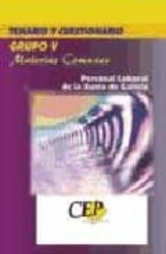 PERSONAL LABORAL DE LA XUNTA DE GALICIA GRUPO V. MATERIAS COMUNES : TEMARIO Y CUESTIONARIO