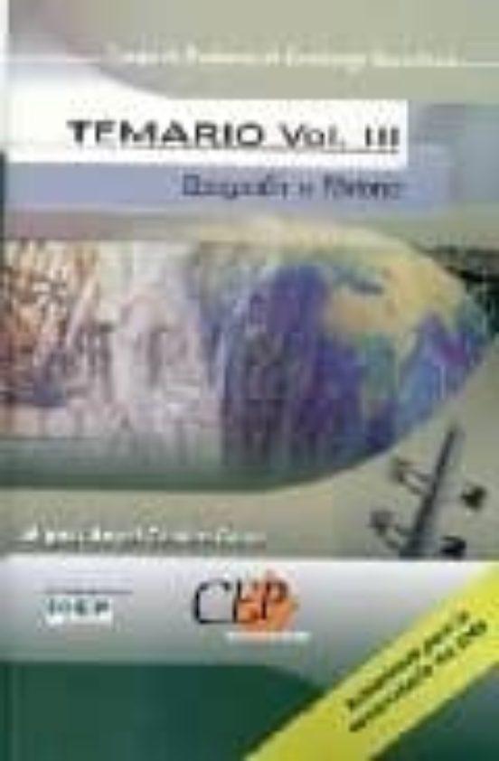 CUERPO DE PROFESORES DE ENSEÑANZA SECUNDARIA: GEOGRAFIA E HISTORI A: TEMARIO (VOL. III)