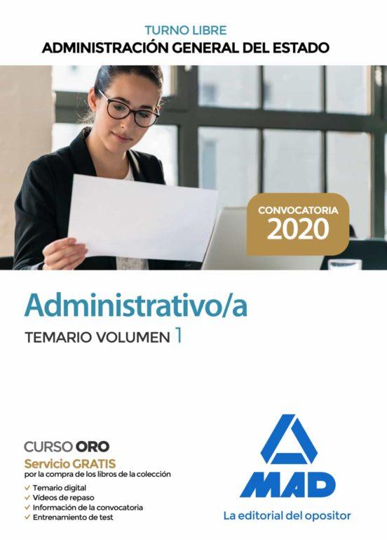 ADMINISTRATIVO DE LA ADMINISTRACION GENERAL DEL ESTADO (TURNO LIBRE). TEMARIO (VOL. 1)