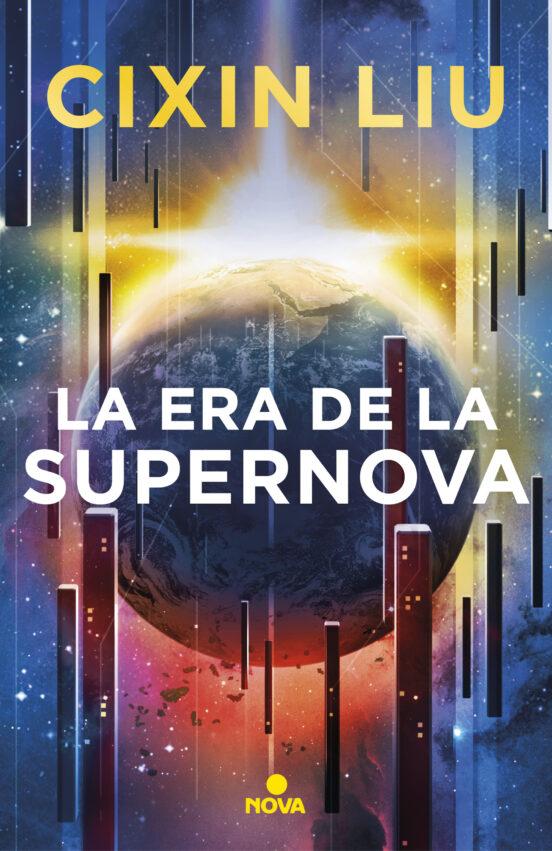 La era de la supernova - Liu Cixin 9788417347949