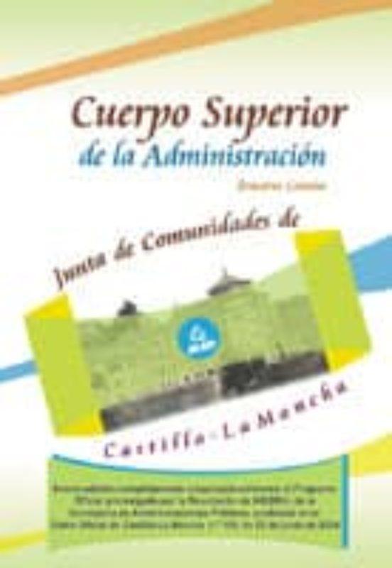 CUERPO SUPERIOR DE LA ADMINISTRACION DE LA JUNTA DE COMUNIDADES D E CASTILLA-LA MANCHA: TEMARIO COMUN